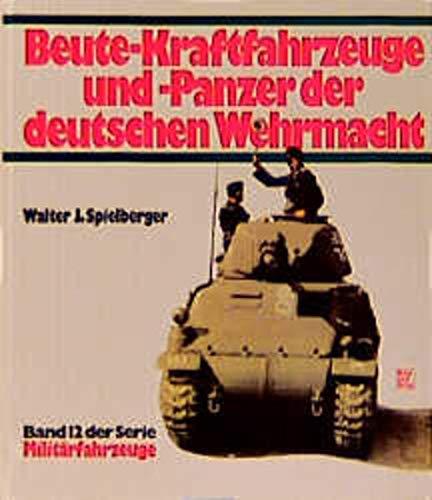 """9783613012554: Beute-Kraftfahrzeuge und -Panzer der deutschen Wehrmacht (Bd. 12 der Reihe """"Militärfahrzeuge"""") (German Edition)"""