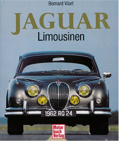 Jaguar. Die Limousinen. Tradition und Luxus: Viart, Bernard