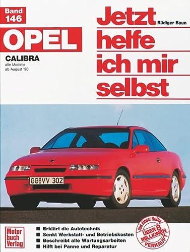 9783613013131: Opel Calibra. Alle Modelle ab 8/1990. Jetzt helfe ich mir selbst.