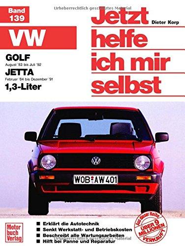 Jetzt helfe ich mir selbst VW Golf II (ab Aug. 1983), VW Jetta II (ab Febr. 1983), 1.3 Liter: ...