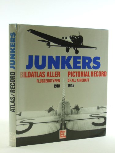 9783613013391: Junkers Pictorial Atlas of All Aircraft