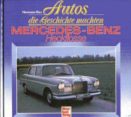 9783613013698: Mercedes-Benz Heckflosse (Autos die Geschichte machten) (German Edition)