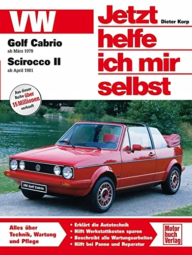 9783613013728: VW Golf Cabrio ab März '79 / Scirocco II ab April '81. Jetzt helfe ich mir selbst.