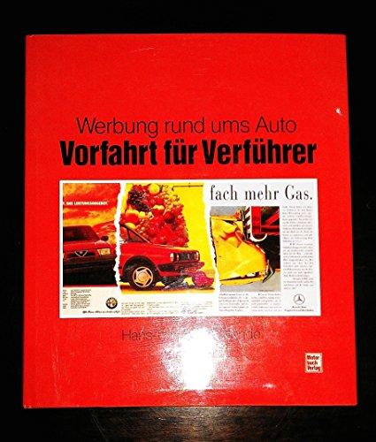 9783613013766: Vorfahrt fur Verfuhrer: Werbung rund ums Auto (German Edition)