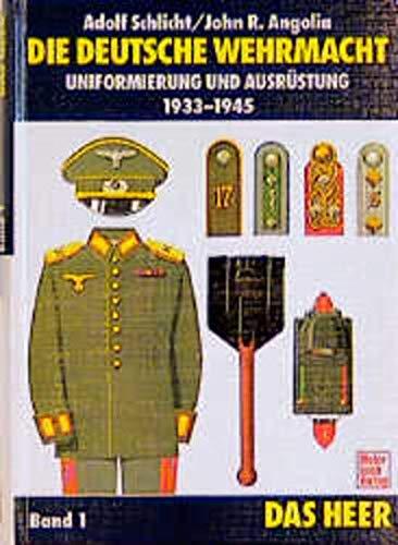 Die Deutsche Wehrmacht, Uniformierung und Ausrüstung 1933: Schlicht, A. und