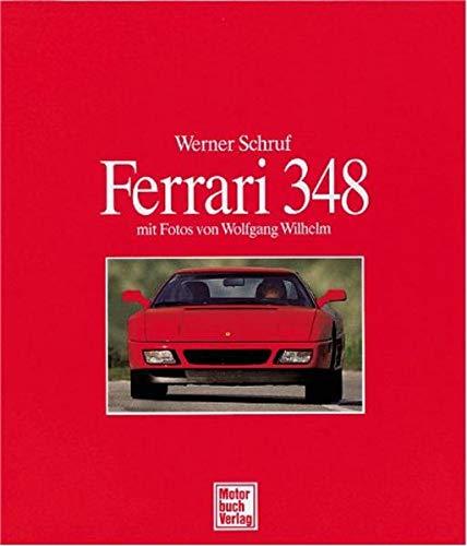 Ferrari 348 mit Fotos von Wolfgang Wilhelm.: Schruf, Werner