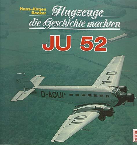 9783613014206: Flugzeuge die Geschichte machten - Ju 52