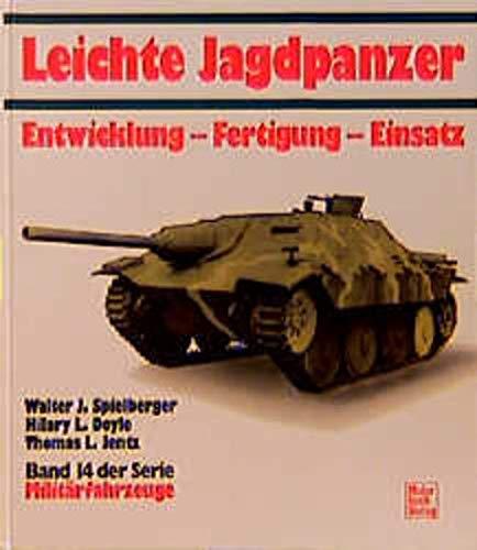 Leichte Jagdpanzer. Entwicklung - Fertigung - Einsatz. Band 14 der Serie Militärfahrzeuge: ...