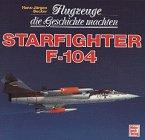 9783613014848: Flugzeuge die Geschichte machten - Starfighter F 104
