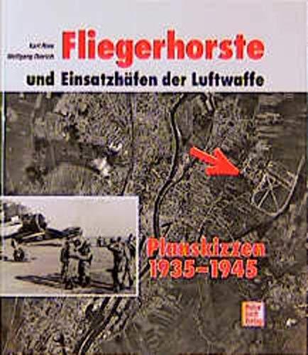 Fliegerhorste und Einsatzhafen der Luftwaffe: Planskizzen 1935-1945 (German Edition): Ries, Karl; ...