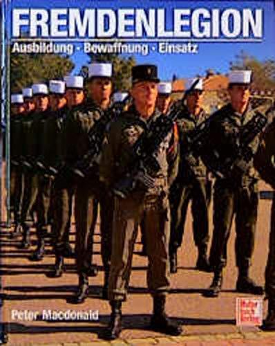 9783613015180: Fremdenlegion. Ausbildung - Bewaffnung - Einsatz