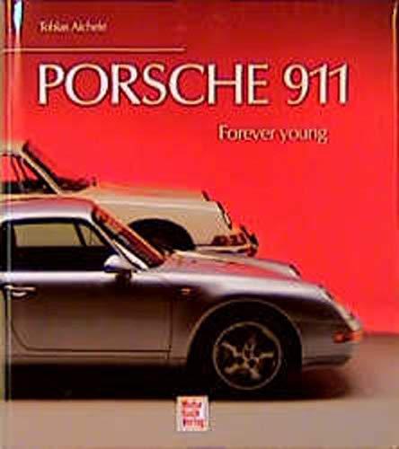 Porsche 911 : forever young.: Aichele, Tobias