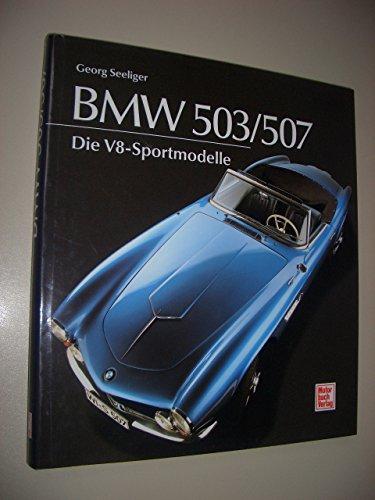 9783613015630: BMW 503/507. Die V8-Sportmodelle