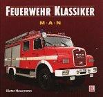 9783613015913: Feuerwehr Klassiker M.A.N.
