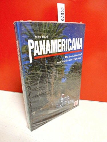9783613015968: Panamericana. Mit dem Motorrad von Alaska bis Feuerland