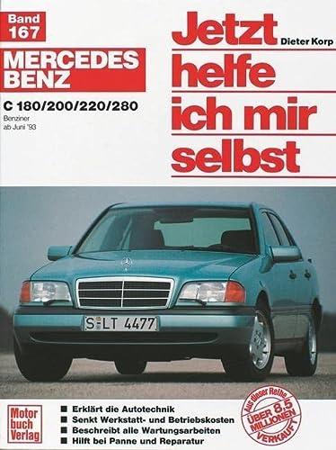 9783613016125: Mercedes Benz C- Klasse ab Juni 1993. Jetzt helfe ich mir selbst. C 180, C 200, C220, C 280 Benziner.