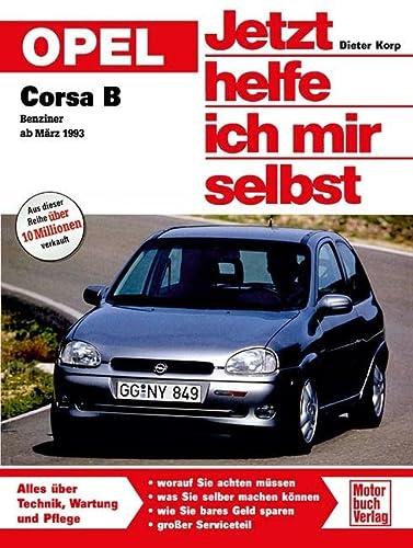 9783613016132: Opel Corsa B ab M�rz '93 ohne Diesel. Jetzt helfe ich mir selbst.