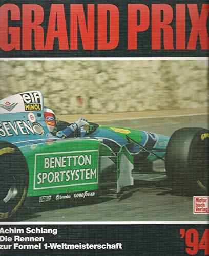 9783613016231: Grand Prix '94. Die Rennen zur Automobil-Weltmeisterschaft