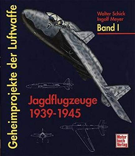 9783613016316: Geheimprojekte der Luftwaffe: Jagdflugzeuge 1939-1945 (German Edition)