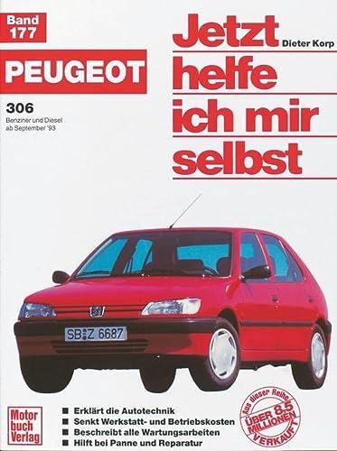 9783613016460: Peugeot 306. Benziner und Diesel ab September '93. Jetzt helfe ich mir selbst