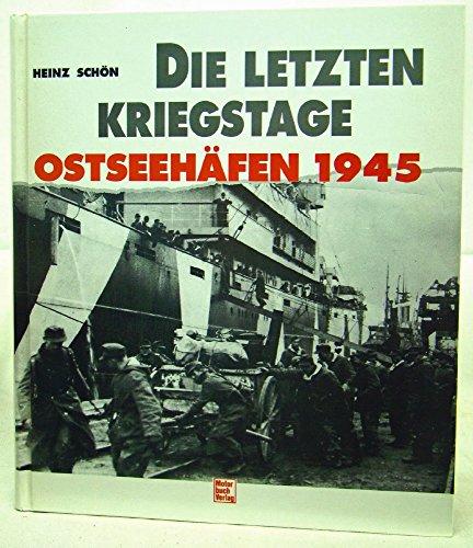 9783613016545: Die letzten Kriegstage: Ostseehäfen 1945 (German Edition)