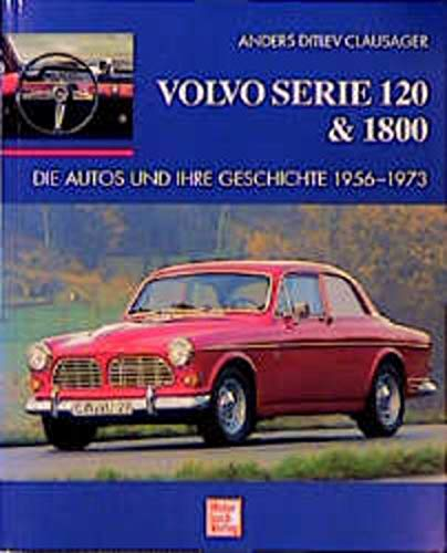 Volvo Serie 120 und 1800. Die Autos und ihre Geschichte 1956 - 1973. (3613017660) by Anders Ditlev Clausager