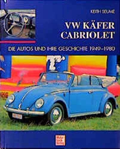 VW Käfer Cabriolet. Die Autos und ihre Geschichte 1949 - 1980. (3613017830) by Keith Seume