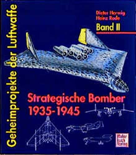 9783613017887: Geheimprojekte der Luftwaffe, Bd.2, Strategische Bomber 1935-1945