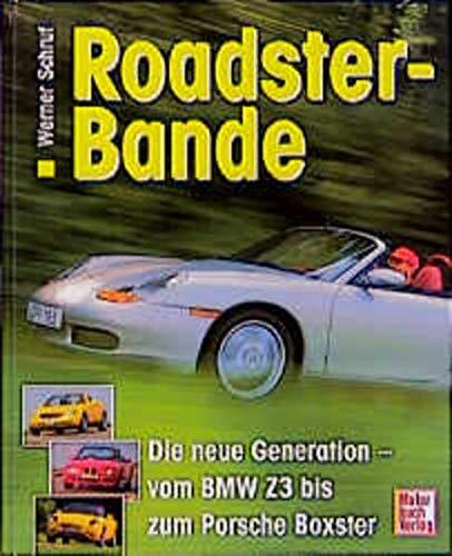 Roadster- Bande. Die neue Generation - vom: Schruf, Werner