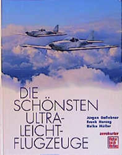 Die schönsten Ultraleicht- Flugzeuge. - Gaßebner, Jürgen; Herzog, Frank; Müller, Heiko