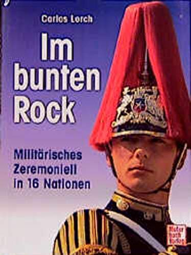 Im Bunten Rock. Militärisches Zeremoniell in 16: Carlos Lorch