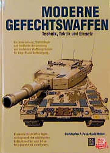 Moderne Gefechtswaffen. Technik, Taktik und Einsatz. (3613019256) by Miller, David; Foss, Christopher F.