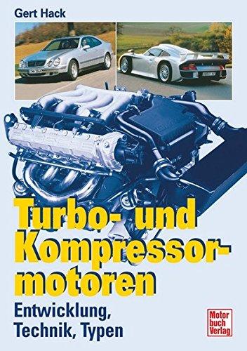 9783613019508: Turbo- und Kompressormotoren: Entwicklung, Technik, Typen