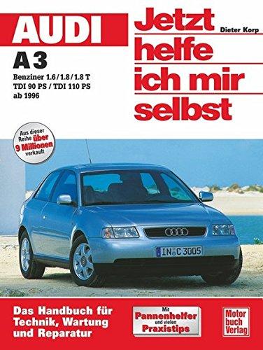 9783613019676: Audi A3 ab 1996. Jetzt helfe ich mir selbst: 1,6 / 1,8 / 1,8T, TDI 90 PS, TDI 110 PS ab Juni 1996