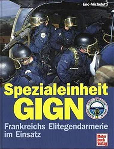 9783613019775: Spezialeinheit GIGN. Frankreichs Elitegendarmerie im Einsatz.