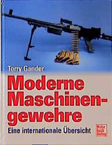 Moderne Maschinengewehre. Eine internationale Übersicht. (3613020130) by Terry Gander; Herbert Jäger; Martin Benz