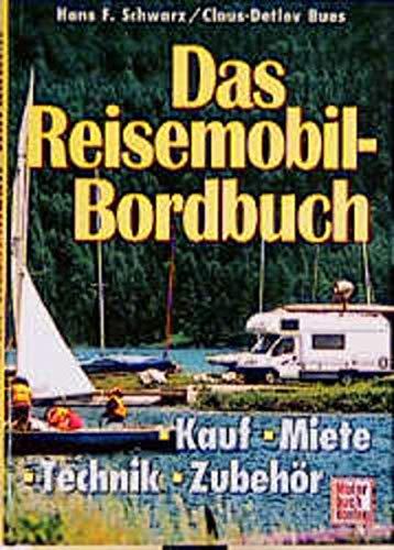 9783613020269: Das Reisemobil-Bordbuch: Kauf - Miete - Technik - Zubehör
