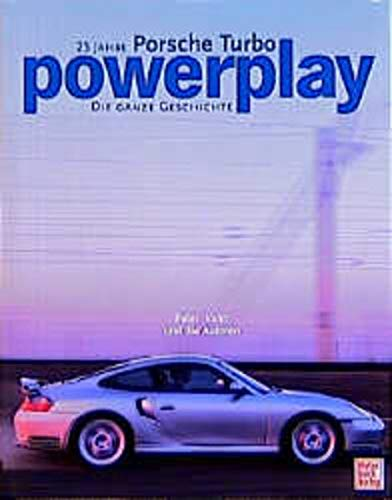 9783613020399: Powerplay. 25 Jahre Porsche Turbo. Die ganze Geschichte.