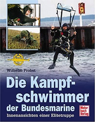 9783613021488: Kampfschwimmer der Bundesmarine. Innenansichten einer Elitetruppe