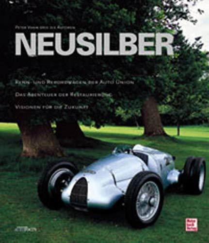 9783613021617: Neusilber. Renn- und Rekordwagen der Auto Union