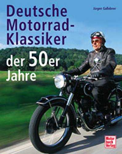 9783613021778: Deutsche Motorrad-Klassiker der 50er Jahre.
