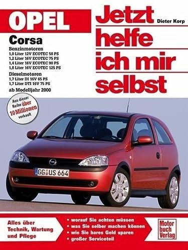 9783613021815: Opel Corsa ab Modelljahr 2000. Jetzt helfe ich mir selbst: Benzinmotoren: 1,0 Liter 12V, ECOTEC 58 PS; 1,2 Liter 16V, ECOTEC 75 PS; 1,4 Liter 16V, ... Liter DI 16V 65 PS; 1,7 Liter DTI 16V 75 PS
