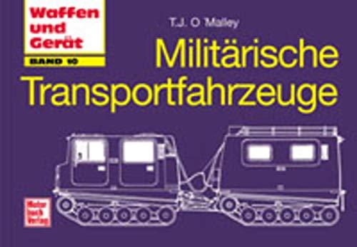 9783613022010: Militärische Transportfahrzeuge. Waffen und Gerät, Bd. 10