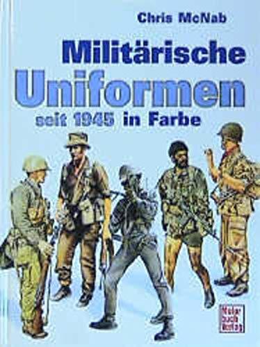 Militärische Uniformen seit 1945 in Farbe (9783613022058) by Chris McNab