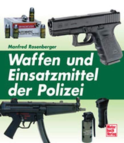9783613022461: Waffen und Einsatzmunition der Polizei.