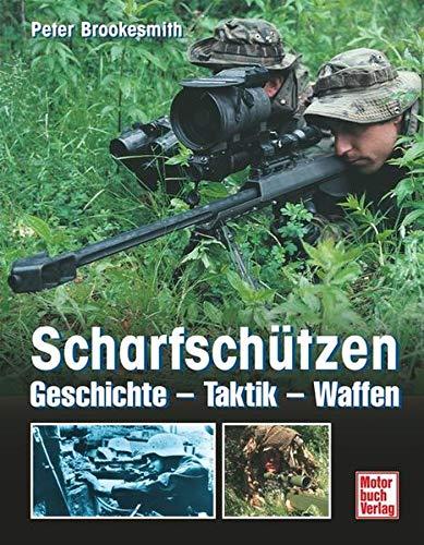 Scharfschützen. Geschichte - Taktik - Waffen (9783613022478) by Peter Brookesmith