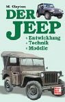Der Jeep. Entwicklung - Technik - Modelle. (3613022788) by Clayton, Michael