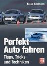 9783613023079: Perfekt Auto Fahren (Autofahren). Tipps, Tricks und Techniken