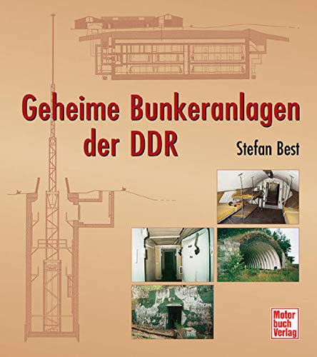 GEHEIME BUNKERANLAGEN DER DDR: Stefan Best
