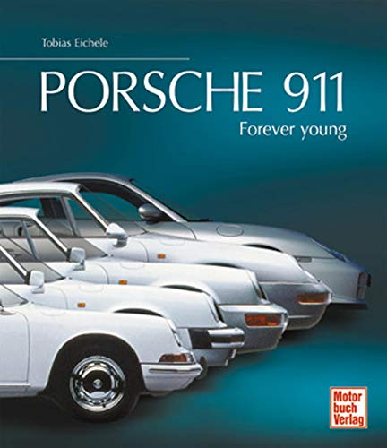 Porsche 911: Forever young: Aichele, Tobias